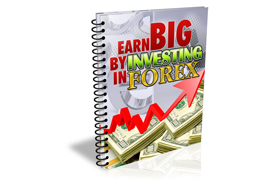 Earn Big By Investing In Forex