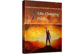 7 Life Changing Hacks