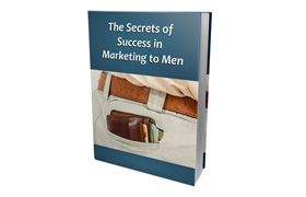 The Secrets Of Success In Marketing To Men