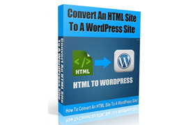 Convert an HTML Site To a WordPress Site