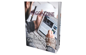 Maggazzine The Secret To Growing Your Business Fast