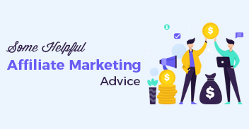 Some Helpful Affiliate Marketing Advice