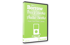 How To Borrow Free E-Books Or Audio Books From Your Public Library