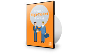 Create a High-Ticket Business