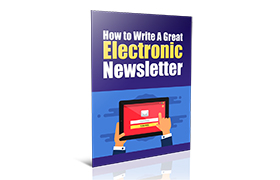Write A Great Electronic Newsletter
