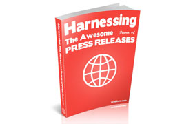Harnessing The Awesome Power of Press Releases