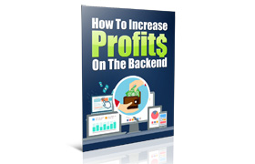 How To Increase Profits On The Backend