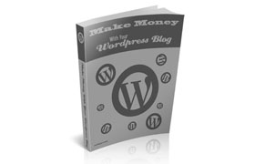 Make Money With Your WordPress Blog