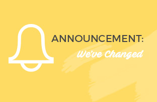 ANNOUNCEMENT We've Changed