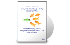 Break Out of the Niche Marketing Fishbowl
