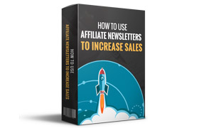 How To Use Affiliate Newsletters To Increase Sales