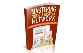 Mastering Google Display Network