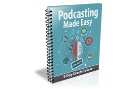Podcasting Made Easy