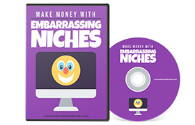 Make Money with Embarrassing Niches