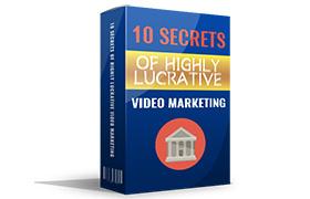 10 Secrets of Highly Lucrative Video Marketing