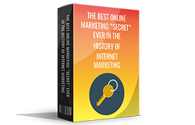 The Best Online Marketing Secret Ever In The History Of Internet Marketing