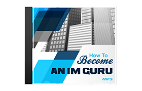 How To Become An IM Guru