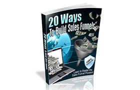 20 Ways To Build Sales Funnels