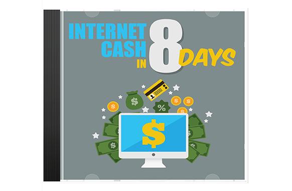 Internet Cash In 8 Days