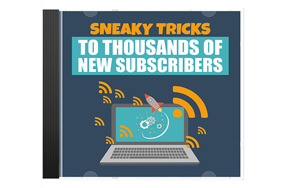 Sneaky Tricks To Thousands Of New Subscribers