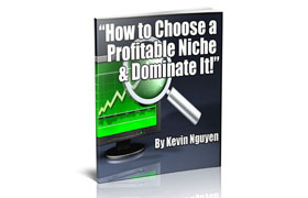 How To Choose A Profitable Niche and Dominating It
