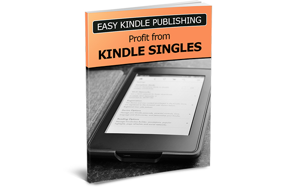 Easy Kindle Publishing Profit From Kindle Singles