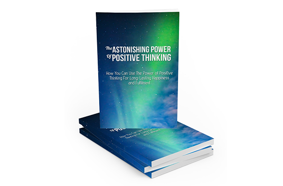 Astonishing Power Of Positive Thinking