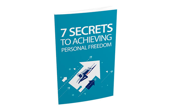 7 Secrets To Achieving Personal Freedom