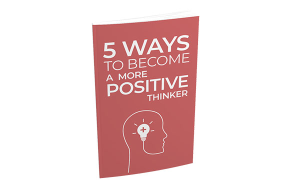 5 Ways To Become a More Positive Thinker