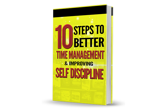 10 Steps To Better Time Management and Improving Self Discipline