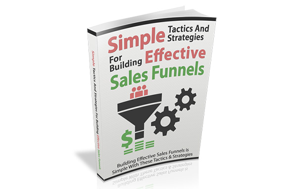 Simple Tactics For Building Effective Sales Funnels