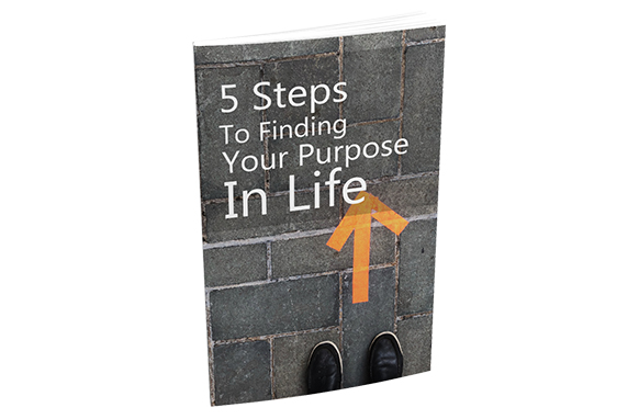 5 Steps To Finding Your Purpose In Life