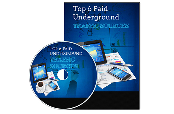 Top 6 Paid Underground Traffic Sources
