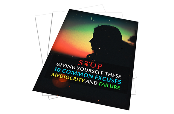 Stop Giving Yourself These 10 Common Excuses Mediocrity and Failure