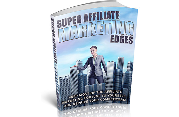 Super Affiliate Marketing Edges