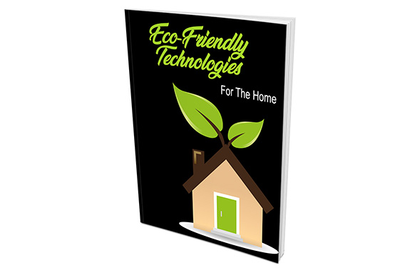 New Eco-Friendly Technologies for Your Home