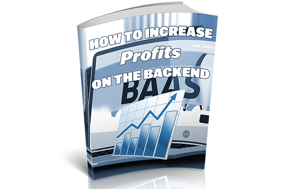 Increase Profits On The Backend