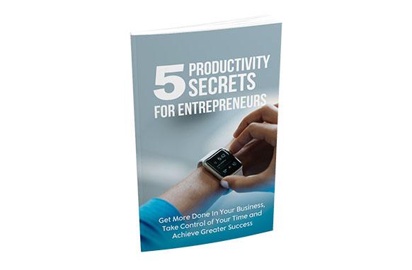 5 Productivity Secrets For Entrepreneurs
