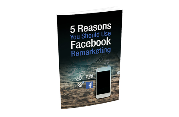 5 Reasons You Should Use Facebook Remarketing