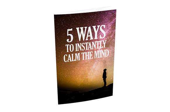 5 Ways To Instantly Calm The Mind