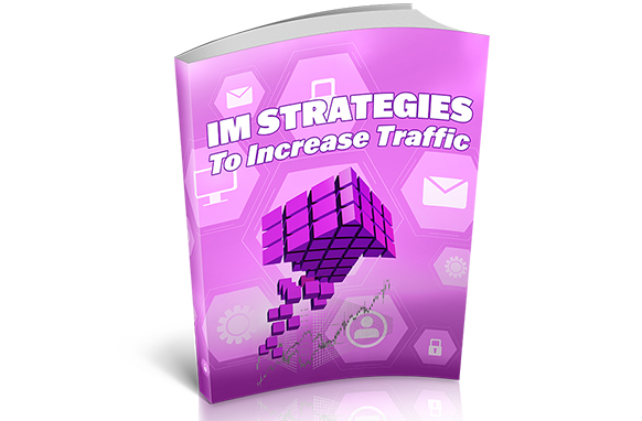 IM Strategies To Increase Traffic