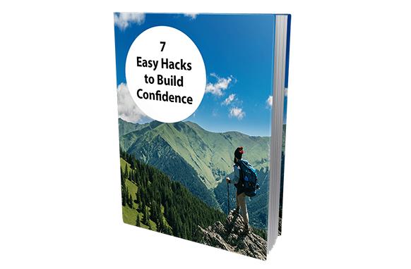 7 Easy Hacks To Build Confidence