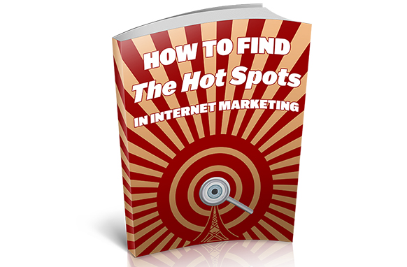 Find The Hot Spots In Internet Marketing