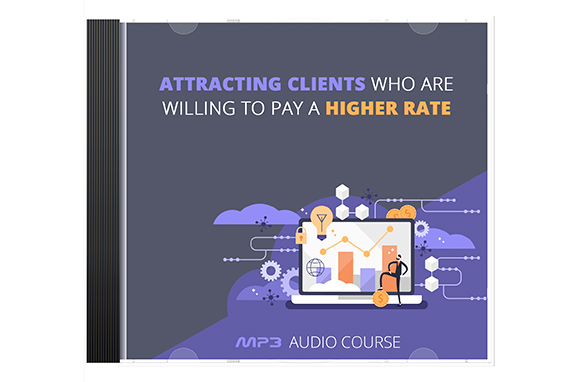 Attracting Clients Who Are Willing to Pay a Higher Rate