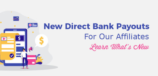 New Direct Bank Payouts For Our Affiliates - Learn What's New