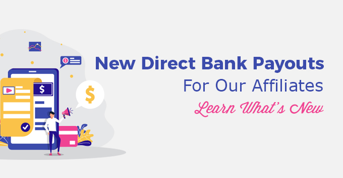 New Direct Bank Payouts For Our Affiliates – Learn What's New