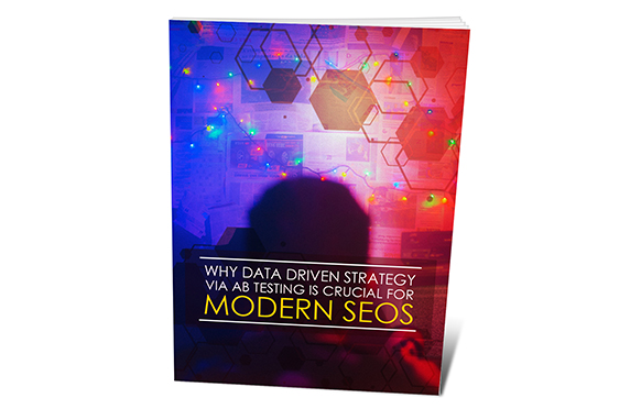 Why Data Driven Strategy Via AB Testing Is Crucial For Modern SEOS