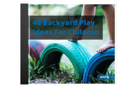 46 Backyard Play Ideas For Children Audio Book Plus Ebook