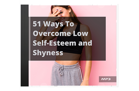 51 Ways To Overcome Low Self-Esteem and Shyness Audio Book Plus Ebook