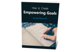How To Create Empowering Goals